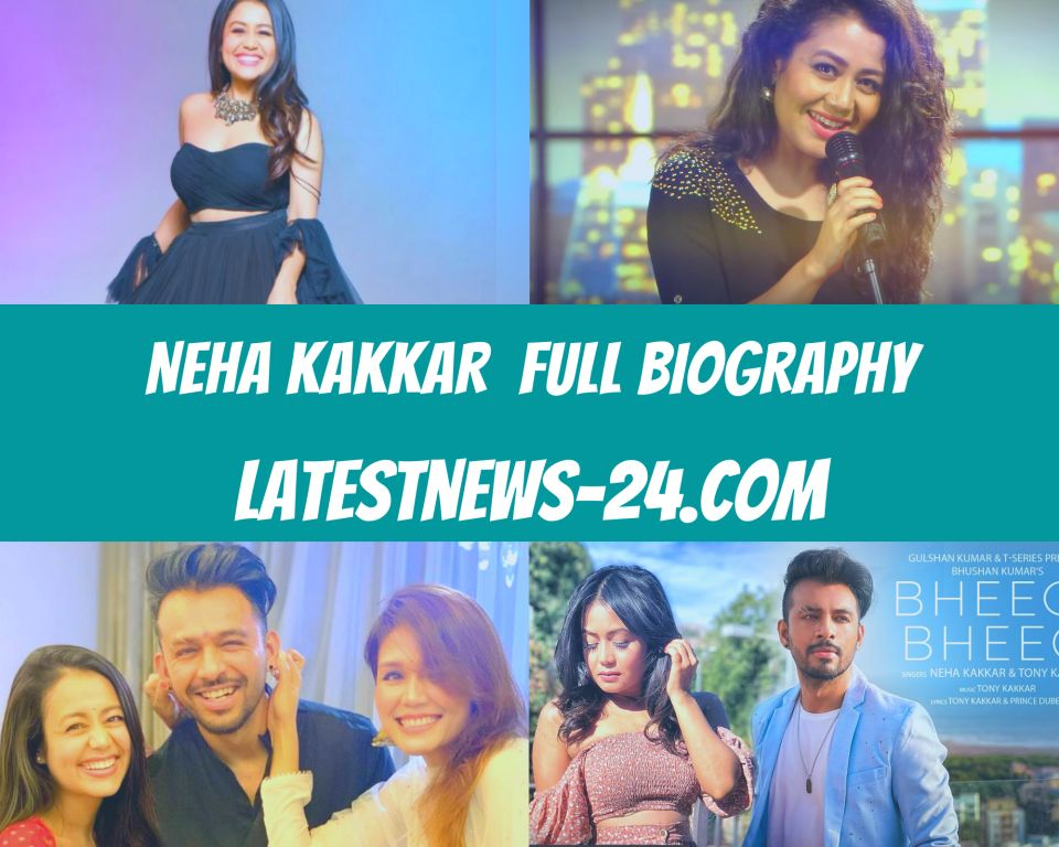 Neha Kakkar Full Biography | Childhood, Career, Songs