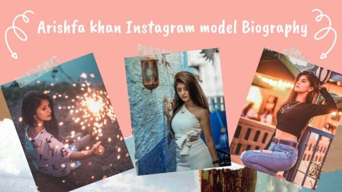 Arishfa khan Instagram model Biography